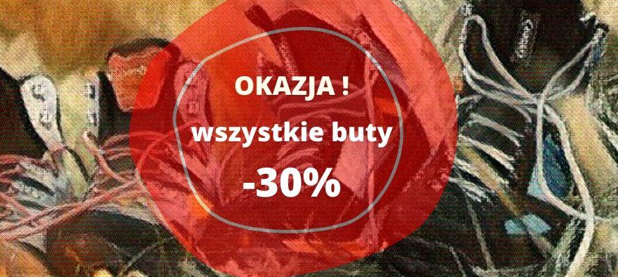 SUPER OKAZJA - obuwie -30%